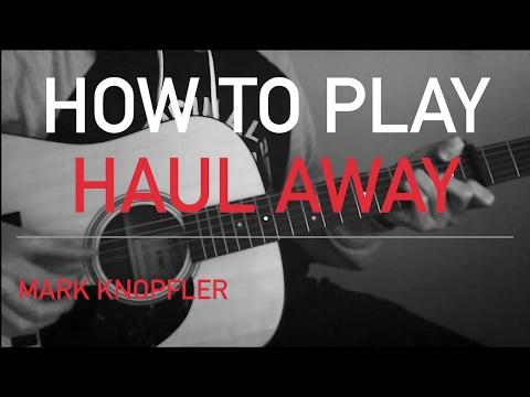 Haul Away - Mark Knopfler cover Privateering album