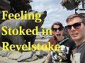 Feeling Stoked in Revelstoke BC