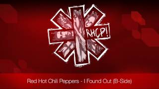 Red Hot Chili Peppers - I Found Out | B-Side