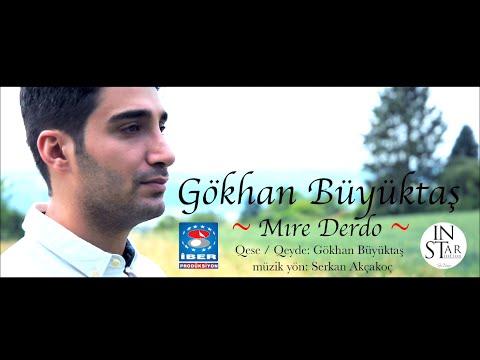 Gökhan Büyüktaş - Mıre Derdo  Official Video