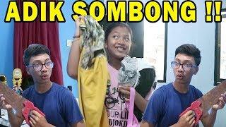 ADIK SOMBONG !! | VIDEO LUCU LAWAK TERBARU XI CHADEL