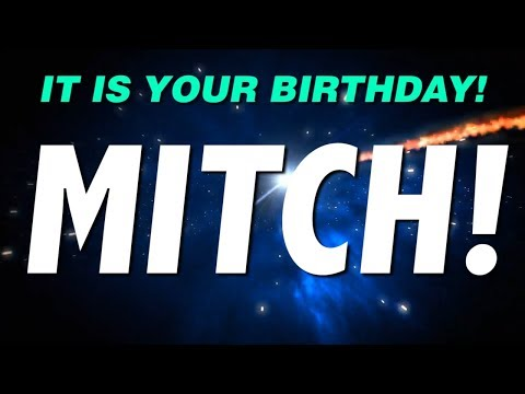 HAPPY BIRTHDAY MITCH! This is your gift.