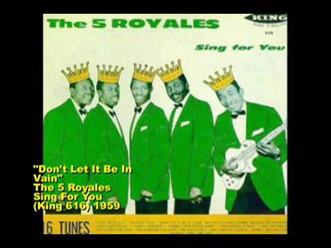 Don't Let It Be In Vain - The 5 Royales