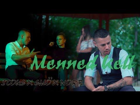 Stoke X Emő X NorB - Menned Kell |Official M-V|
