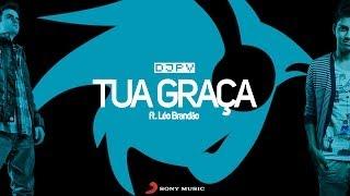 DJ PV - Tua Graça feat. Léo Brandão (Lyric Video)