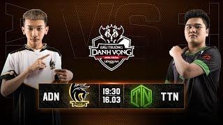 Adonis Esports vs Team ThaiNguyen - Vòng 5 Ngày 1 - Đấu Trường Danh Vọng Mùa Xuân 2019
