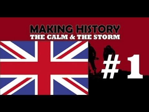 Making History The Calm & The Storm UK Part 1