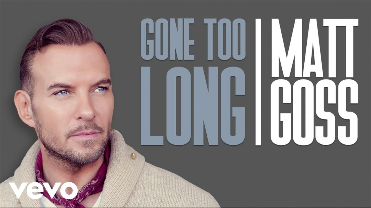 Matt Goss - Gone Too Long