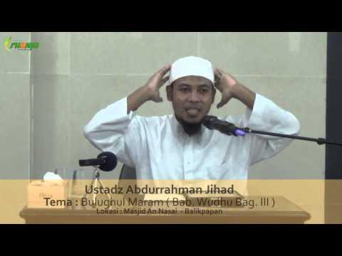 Ust. Abdurrahman Jihad - Bulughul Maram  ( Bab. Wudhu Bag. III )