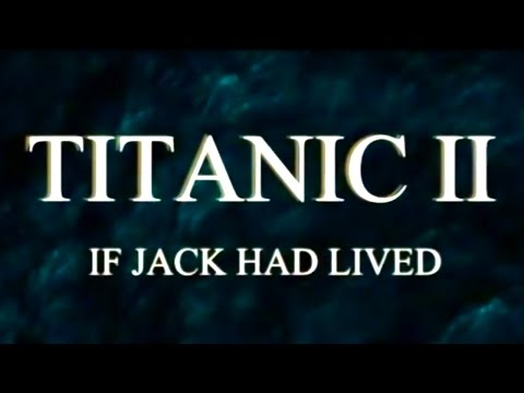 Titanic II If Jack Had Lived