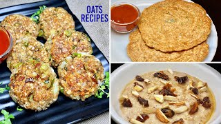 3 Healthy Oats recipe | Weight loss recipe | जल्दी से आपका वजन घटाएगी ये ३ तरह की ओट्स रेसिपी