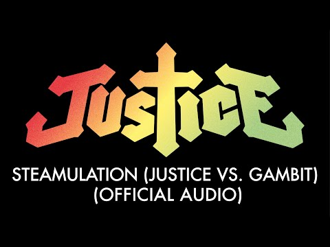 Justice - Steamulation