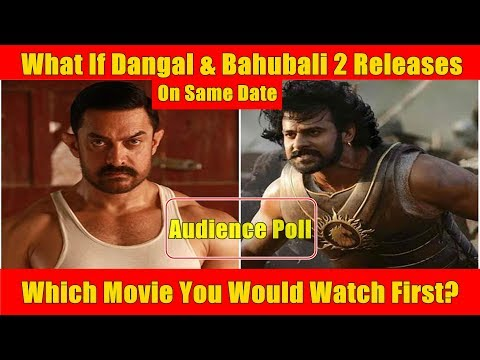 What If Dangal And Bahubali 2 Release On Same Date? Which Movie You Watch First thumbnail