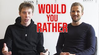 WOULD YOU RATHER WITH HARRY KANE!