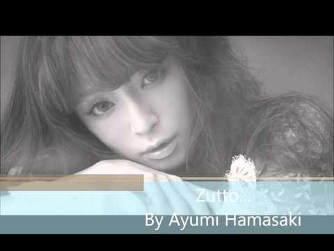 Zutto...by 浜崎あゆみ(Ayumi Hamasaki)