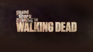 "GTA5 The Walking Dead (Grand Theft Auto V ""The Walking Dead"" Intro)"