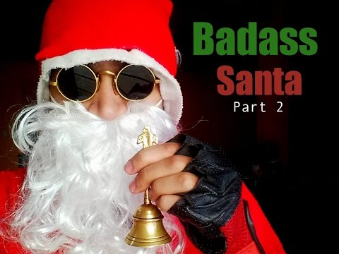 BB Ki Vines- | Badass Santa- Part 2 |