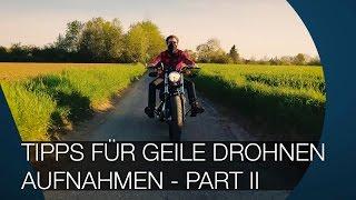 10 Tipps Für Geile Drohnen Aufnahmen I CinematicDrone Phantom 4 PART II