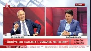 Türkiye AİHM Kararına Uymazsa Ne Olur? / Çağlar Cİlara ile Günün Konuğu- Av. Salim Şen / 21.11.2018