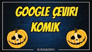 Google Çeviri komik   YouTube