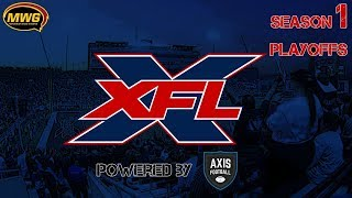 MWG -- Axis Football 17 -- XFL Reborn -- S1 Playoffs