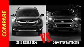 Compare 2019 Honda CR-V vs 2019 Hyundai Tucson