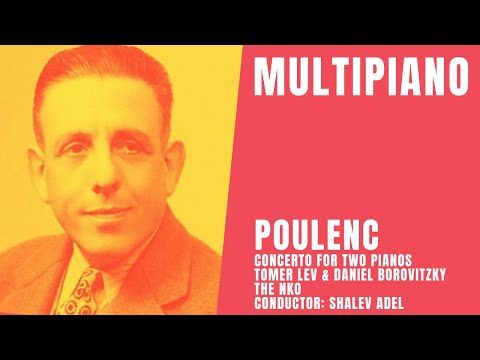 Poulenc Concerto for Two Pianos / MultiPiano: Tomer Lev & D.