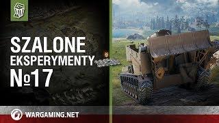 Szalone eksperymenty №17 [World of Tanks Polska]