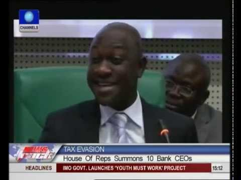House of Reps summons 10 bank CEOs for tax evasion