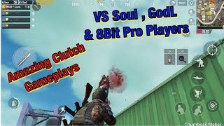 Amazing clutch Gameplays vs soul , GodL , 8Bit pro players | PUBG Mobile