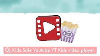 Kids Safe Youtube Kids YT Video Player App - Safe Videos from Youtube for kids