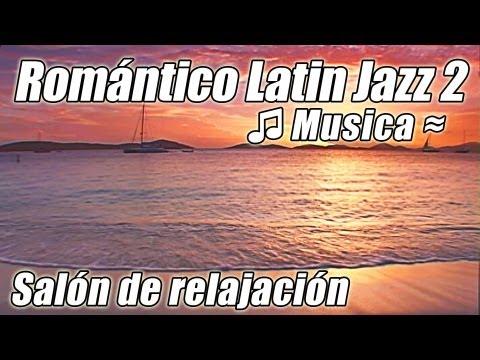 Music video Musica de la Danza del LATIN JAZZ Samba Romantica Mambo Rumba Salsa Instrumental lenta canciones - Music Video Muzikoo