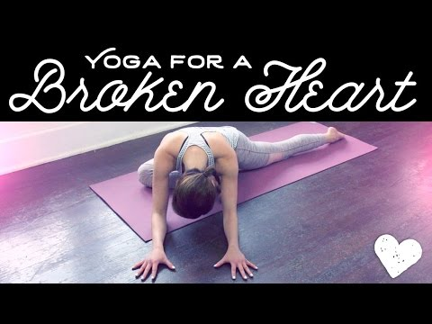 Yoga For a Broken Heart - Unconditional Love