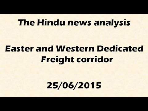 Current events: Western and Eastern Dedicated freight corridor: DRCCIL (25/06/2015) for UPSC IAS