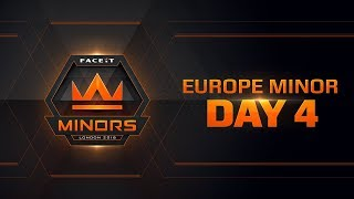 The FACEIT European Minor Championship | Day 4