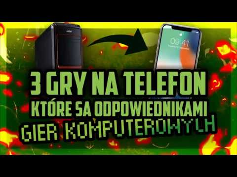 3 Gry Na Telefon Które Są Odpowiednikami Gier Komputerowych :)