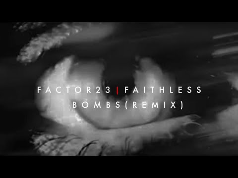 Faithless - Bombs (Factor23 Remix)