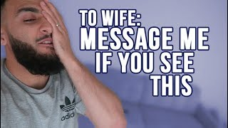 CAN'T GET IN CONTACT WITH MY WIFE!!