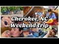 Cherokee, NC // Weekend Trip
