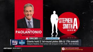 Giants hold 2 1st round picks (6th & 17th overall)   Stephen A. Smith Show 4/25/19