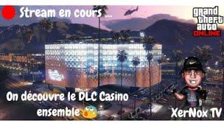 Live on decouvre le DLC casino ensemble - GTA 5 online  - go 900 abonnés