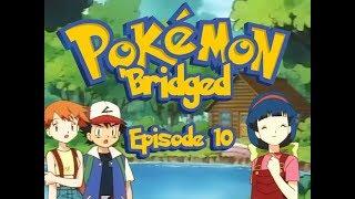 Pokemon 'Bridged Episode 10: The Bond - Elite3