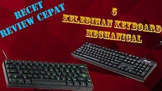 download lagu 5 Kelebihan Mechanical Keyboard  Recet  Review Cepat gratis