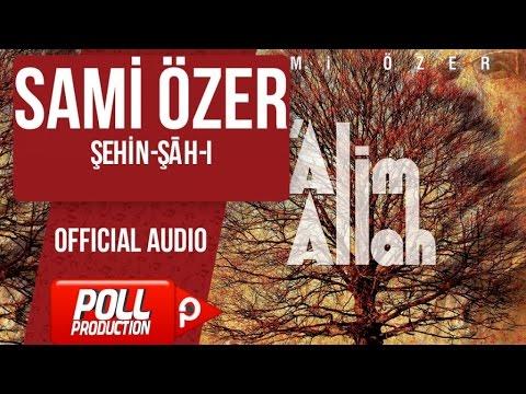 Sami Özer - Şehin-Şāh-I - ( Official Audio )