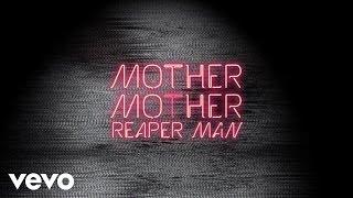 Mother Mother - Reaper Man (Audio)