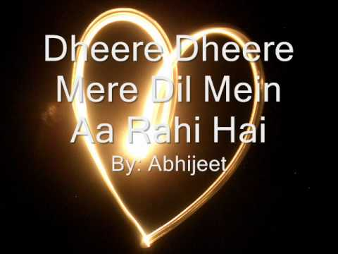 Dheere Dheere Mere Dil Meina Aa Rehi Hai - Abhijeet video