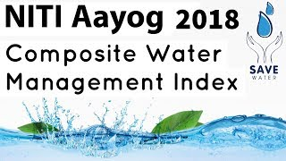 Composite Water Management Index 2018 by NITI Aayog - Current Affairs 2018