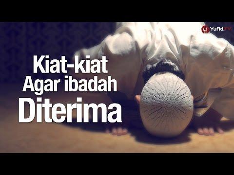 Ceramah Singkat: Kiat-kiat Agar Ibadah Diterima - Ustadz Muhammad Zuhdi Binseff, Lc.