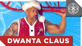 "Dwayne ""The Rock"" Johnson is DWANTA CLAUS"