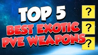 Top 5 Best PvE Exotic Weapons! [Destiny 2]